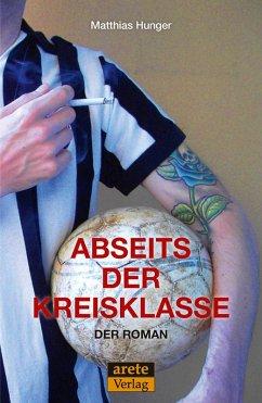 Abseits der Kreisklasse (eBook, ePUB) - Hunger, Matthias
