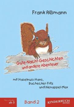 Gute-Nacht-Geschichten und andere Abenteuer mit Haselnuss-Hans, Buchecker-Fritz und Kienappel-Max (BAND 2) (eBook, ePUB) - Rißmann, Frank