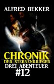 Drei Abenteuer #12 - Chronik der Sternenkrieger (eBook, ePUB)