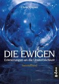 DIE EWIGEN. Erinnerungen an die Unsterblichkeit (eBook, ePUB)