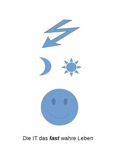 Die IT das fast wahre Leben (eBook, ePUB) - Eichhorn, Siegfried
