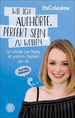 ItsColeslaw: Wie ich aufhörte, perfekt sein zu wollen (eBook, ePUB) - Lisa Sophie