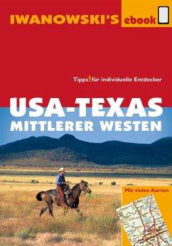USA-Texas und Mittlerer Westen - Reiseführer von Iwanowski (eBook, PDF) - Brinke, Margit; Kränzle, Peter