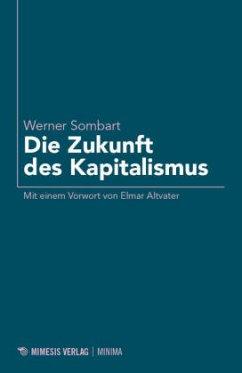 Die Zukunft des Kapitalismus - Sombart, Werner