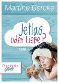 Jetlag oder Liebe (eBook, ePUB)