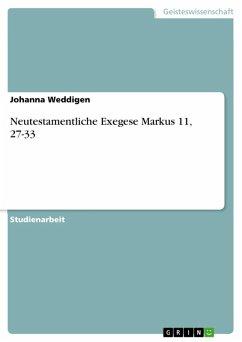 Neutestamentliche Exegese Markus 11, 27-33 (eBook, ePUB)