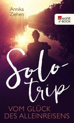 Solotrip (eBook, ePUB) - Ziehen, Annika