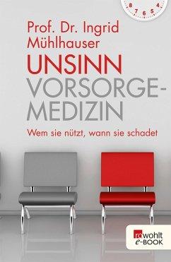 Unsinn Vorsorgemedizin (eBook, ePUB) - Mühlhauser, Ingrid