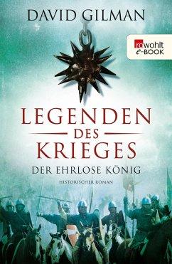 Der ehrlose König / Legenden des Krieges Bd.2 (eBook, ePUB) - Gilman, David