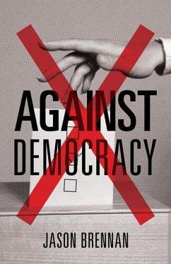 Against Democracy - Brennan, Jason
