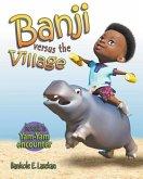 BANJI VERSUS THE VILLAGE - BK