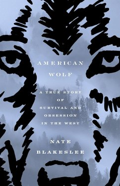 American Wolf: A True Story of Survival and Obs...