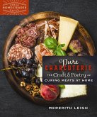 Pure Charcuterie: The Craft and Poetry of Curing Meats at Home