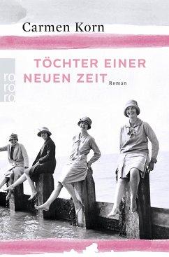 Töchter einer neuen Zeit / Jahrhundert-Trilogie Bd.1 - Korn, Carmen