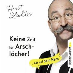 Keine Zeit für Arschlöcher! (MP3-Download) - Lichter, Horst