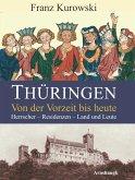 Thüringen. Von der Vorzeit bis heute