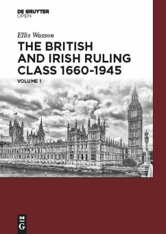 The British and Irish Ruling Class 1660-1945 Vol. 1 - Wasson, Ellis