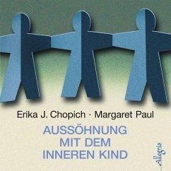 Aussöhnung mit dem inneren Kind (MP3-Download) - Chopich, Erika J.; Paul, Margeret