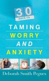 30 Days to Taming Worry and Anxiety (eBook, ePUB)