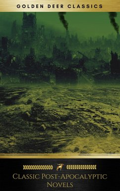 Classic Post-Apocalyptic Novels (Golden Deer Classics) (eBook, ePUB)
