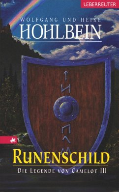 Runenschild / Die Legende von Camelot Bd.3 (eBook, ePUB) - Hohlbein, Wolfgang; Hohlbein, Heike