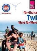 Reise Know-How Sprachführer Twi für Ghana - Wort für Wort: Kauderwelsch-Band 169 (eBook, PDF)