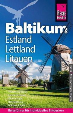 Reise Know-How Reiseführer Baltikum: Litauen, Lettland, Estland (eBook, PDF) - Altheide, Thorsten; Kaupat, Mirko; Frank, Alexandra; Schäfer, Günther; Rahkema, Heli