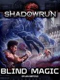 Shadowrun: Blind Magic (Shadowrun Novella, #4) (eBook, ePUB)