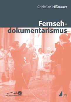 Fernsehdokumentarismus - Hißnauer, Christian