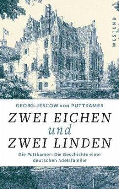 Zwei Eichen und zwei Linden - Puttkamer, Georg-Jescow