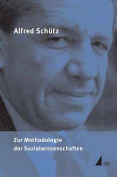 Zur Methodologie der Sozialwissenschaften - Schütz, Alfred