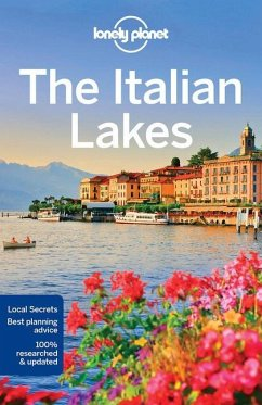 Lonely Planet The Italian Lakes - Lonely Planet; Hardy, Paula; Di Duca, Marc; St Louis, Regis
