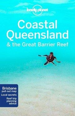 Coastal Queensland & Great Barrier Reef - Lonely Planet; Harding, Paul; Bonetto, Cristian
