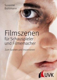 Filmszenen für Schauspieler und Filmemacher - Bohlmann, Susanne