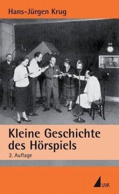 Kleine Geschichte des Hörspiels - Krug, Hans-Jürgen