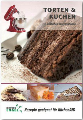 Torten und kuchen rezepte geeignet f r kitchenaid von for Kuchen sofort lieferbar