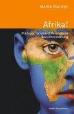 Afrika!. Plädoyer für eine differenzierte Berichterstattung
