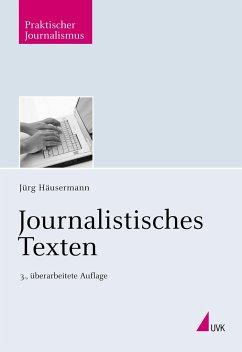 Journalistisches Texten - Häusermann, Jürg