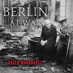Berlin at War - Moorhouse, Roger