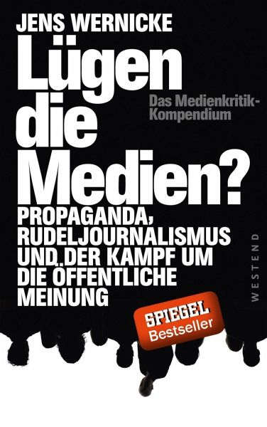 Lügen die Medien? - Wernicke, Jens