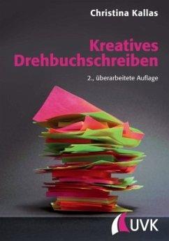 Kreatives Drehbuchschreiben - Kallas, Christina