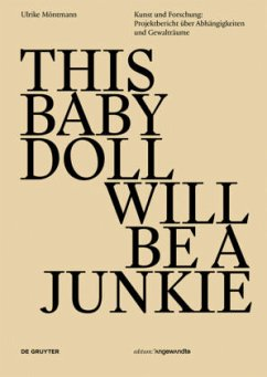 This Baby Doll Will be a Junkie - Möntmann, Ulrike