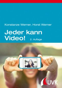 Jeder kann Video! - Werner, Konstanze; Werner, Horst