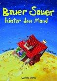 Bauer Sauer hinter dem Mond