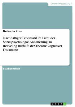 Nachhaltiger Lebensstil im Licht der Sozialpsychologie. Annäherung an Recycling mithilfe der Theorie kognitiver Dissonanz