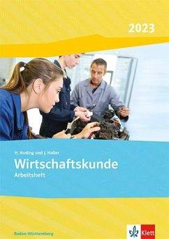 Wirtschaftskunde. Arbeitsheft. Ausgabe Baden-Württemberg 2020 - Nuding, Helmut; Haller, Josef