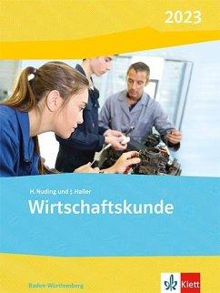 Wirtschaftskunde. Schülerbuch. Ausgabe Baden-Württemberg 2020 - Nuding, Helmut; Haller, Josef