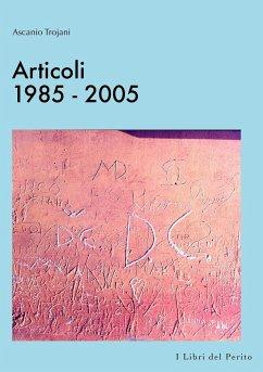 Articoli 1985-2005 - I Libri del Perito III - Trojani, Ascanio