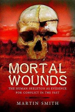 Mortal Wounds - Smith, Martin