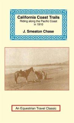 California Coast Trails: A Horseback Ride from Mexico to Oregon - Chase, J. Smeaton